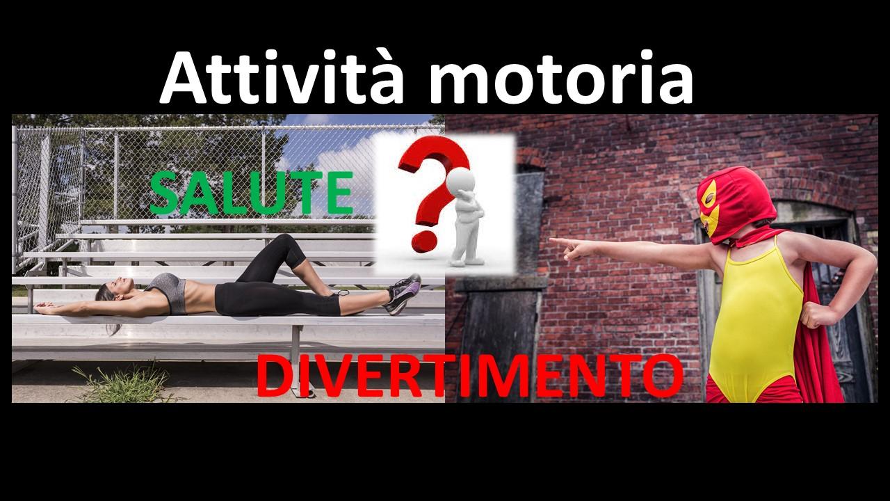 Attività motoria: salute o divertimento?